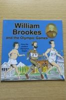 William Brookes and the Olympic Games: How the Modern Olympics Began.