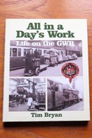 All in a Day's Work: Life on the GWR.