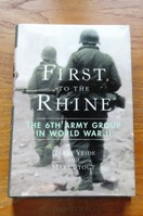 First to the Rhine: The 6th Army Group in World War II.