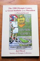 The 1908 Olympic Games, the Great Stadium and the Marathon - A Pictorial Record.