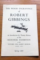 The Wood Engravings of Robert Gibbings: An Introduction to the Memorial Exhibition at the Victoria and Albert Museum - Spring 1960.