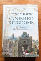 Vanished Kingdoms: The History of Half-Forgotten Europe.