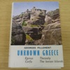 Unknown Greece: Volume II - Epirus, Thessaly, Corfu and The Ionian Islands.