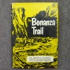 The Bonanza Trail: Ghost Towns and Mining Camps of the West.