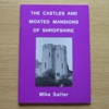 The Castles and Moated Mansions of Shropshire.