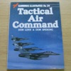 Tactical Air Command (Warbirds Illustrated No 39).