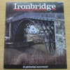 Ironbridge: A Pictorial Souvenir.