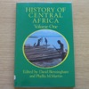 History of Central Africa: Volume One.