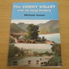 The Conwy Valley and its Long History.
