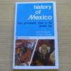 History of Mexico: From Pre-Hispanic Times to the Present Day.