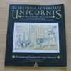 De Historia et Veritate Unicornis (On the History and Truth of the Unicorn).