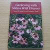 Gardening with Native Wild Flowers.