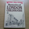 Where I Was Young: Memories of London Childhoods.