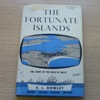 The Fortunate Islands: The Story of the Isles of Scilly.