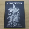 The Life and Times of King James: An Illustrated Guide to Places of Interest.