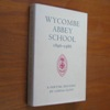 Wycombe Abbey School 1896-1986: A Partial History.