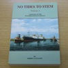 No Tides to Stem - Volume 3: A History of the Manchester Pilot Service 1894-1994.