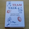 Team Talk: Sporting Words and Their Origins.