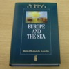 Europe and the Sea (The Making of Europe).