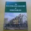 An Illustrated History of Shrewsbury.