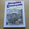 Shropshire Countryside: Access, Expoloration, Walks, Nature and Local History.