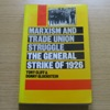 Marxism and Trade Union Struggle: The General Strike of 1926.