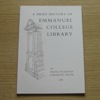 A Brief History of Emmanuel College Library.