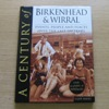 A Century of Birkenhead and Wirral.