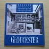 Gloucester (England of One Hundred Years Ago Photograph Collection).