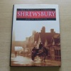 Shrewsbury: The Twentieth Century.
