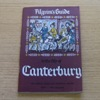 The Pilgrim's Guide to the City of Canterbury: The Official Guide and Historical Record.