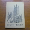 Gloucester Cathedral: A Short Account of Its History and Architecture for the Use of Visitors.