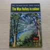 The Wye Valley in Colour (Cotman-Color Book Series).