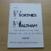 The Worthies of Waltham: The History of the Town Through the Lives of Its People - Volume One.