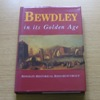 Bewdley in its Golden Age: Life in Bewdley 1660-1760.
