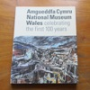 Amgueddfa Cymru / National Museum Wales: Celebrating the First 100 Years.