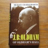 J B Oldham of Oldham's Hall 1882-1962.