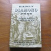 Early Diamond Days: The Opening of the Diamond Fields of South Africa.