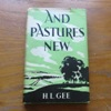 And Pastures New: Relating How a Traveller Who Intended Doing One Thing Did Another.
