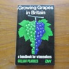 Growing Grapes in Britain: A Handbook for Winemakers.