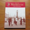 Around Weymouth (Francis Frith's Photographic Memories).
