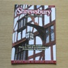 Shrewsbury - Traditional England: Visitor Guide 1999.
