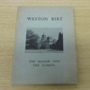 Weston Birt: A Short Account of the Manor and the School.