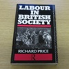 Labour in British Society: An Interpretative History.