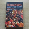 The Ukrainians: Unexpected Nation.