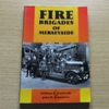 Fire Brigades of Merseyside: An Illustrated History.
