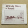 A Pictorial History of Morpeth.