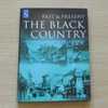 The Black Country Past and Present: The Changing Face of the Area and Its People.