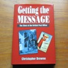 Getting the Message: The Story of the British Post Office.