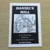 Daniel's Mill: It's History, Millers and Restoration.